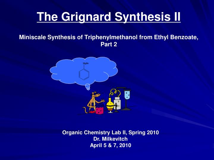 the grignard synthesis ii miniscale synthesis of triphenylmethanol from ethyl benzoate part 2 n.
