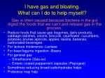 i have gas and bloating what can i do to help myself
