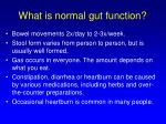 what is normal gut function