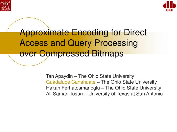 approximate encoding for direct access and query processing over compressed bitmaps n.