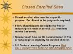 closed enrolled sites