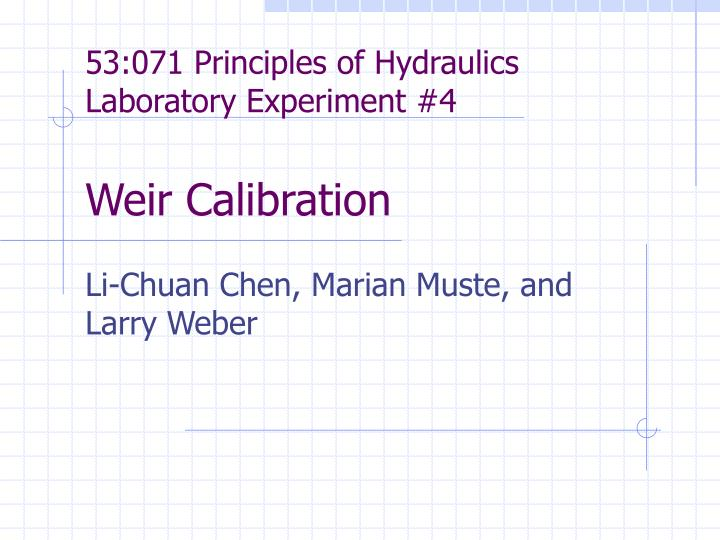 53 071 principles of hydraulics laboratory experiment 4 weir calibration n.