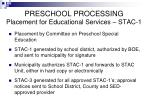 preschool processing placement for educational services stac 1