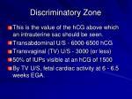 discriminatory zone