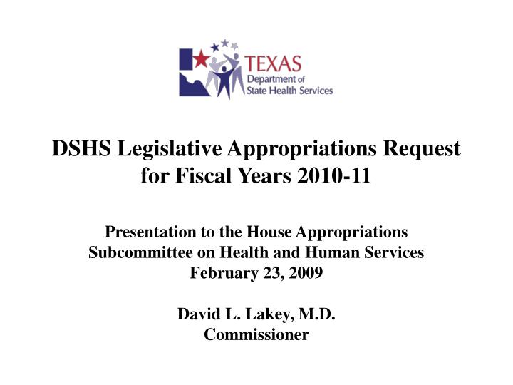 dshs legislative appropriations request for fiscal years 2010 11 n.