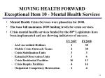 moving health forward exceptional item 10 mental health services1