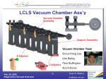 lcls vacuum chamber ass y