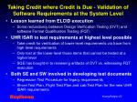 taking credit where credit is due validation of software requirements at the system level