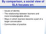 by comparison a social view of sla focuses on