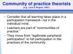 community of practice theorists e g lave wegner 1991