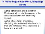 in monolingual speakers language varies