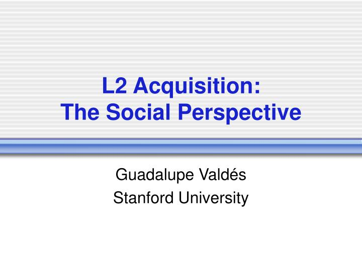 l2 acquisition the social perspective n.