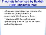 theorists influenced by bakhtin 1981 maintain that