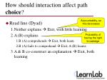 how should interaction affect path choice