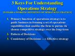 3 keys for understanding operations strategy toward a working definition of operations strategy