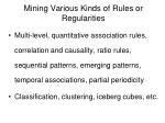 mining various kinds of rules or regularities