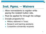 inst pgms waivers