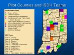 pilot counties and isdh teams