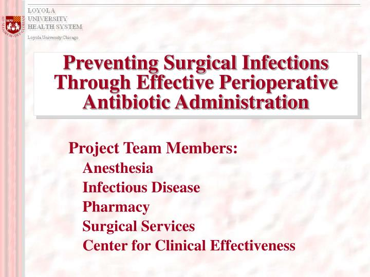 preventing surgical infections through effective perioperative antibiotic administration n.
