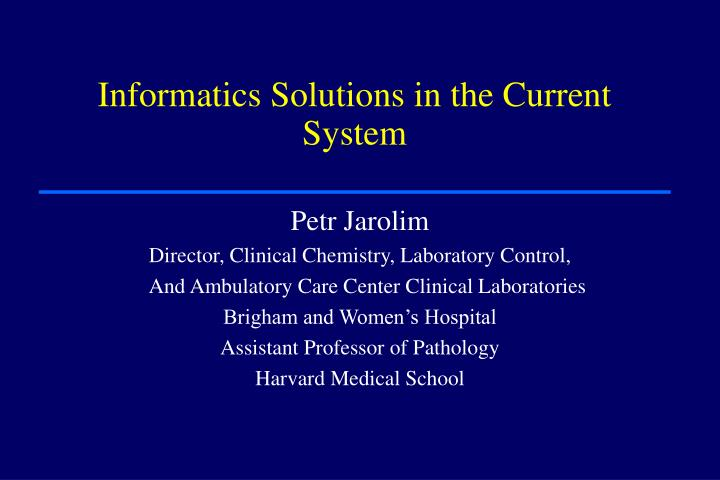 informatics solutions in the current system n.