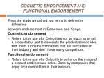cosmetic endorsement and functional endorsement
