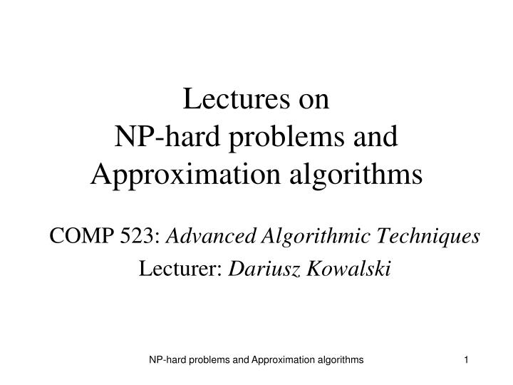 lectures on np hard problems and approximation algorithms n.
