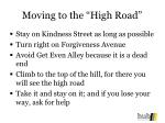 moving to the high road