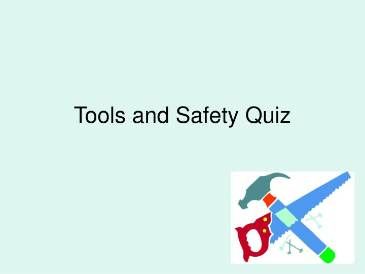 tools and safety quiz n.