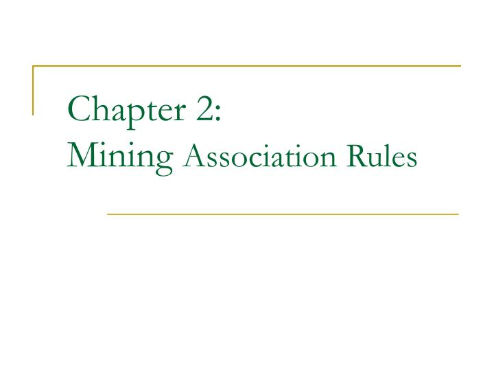 chapter 2 mining association rules n.