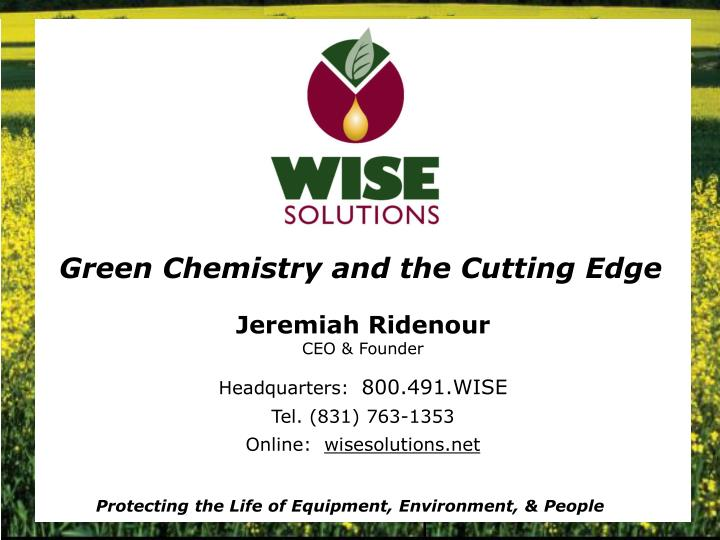 jeremiah ridenour ceo founder headquarters 800 491 wise tel 831 763 1353 online wisesolutions net n.