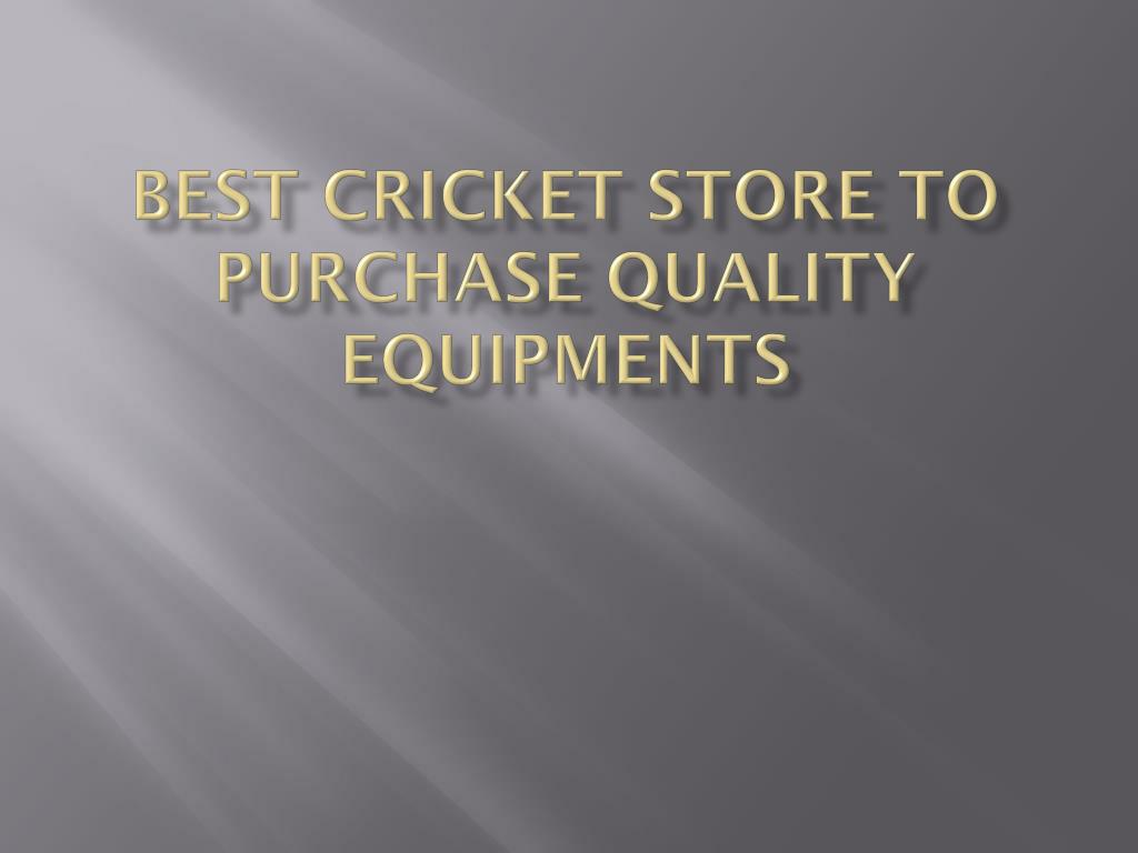 best cricket store to purchase quality equipments l.