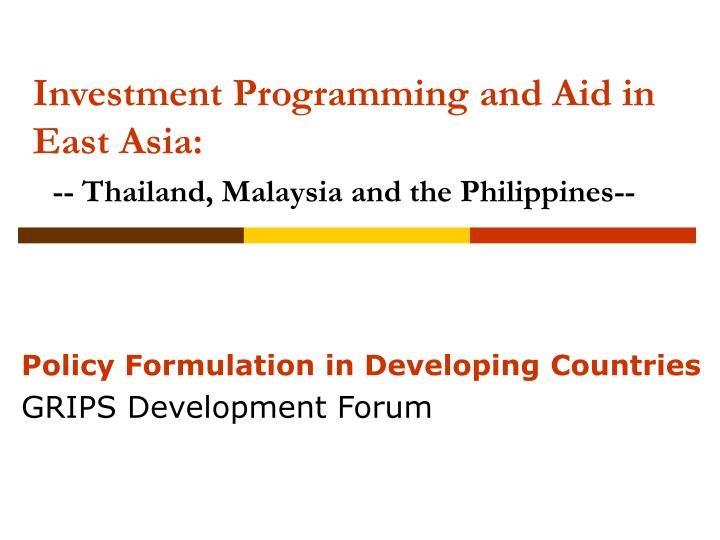 investment programming and aid in east asia thailand malaysia and the philippines n.