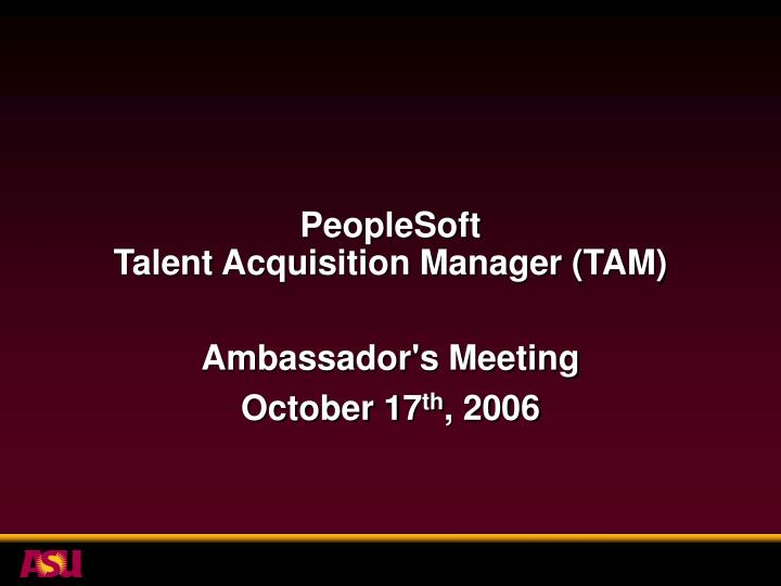 peoplesoft talent acquisition manager tam n.