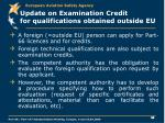 update on examination credit for qualifications obtained outside eu1