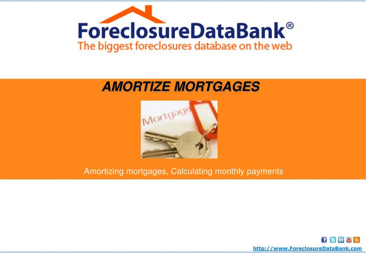 AMORTIZE MORTGAGES