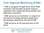 post approval monitoring pam