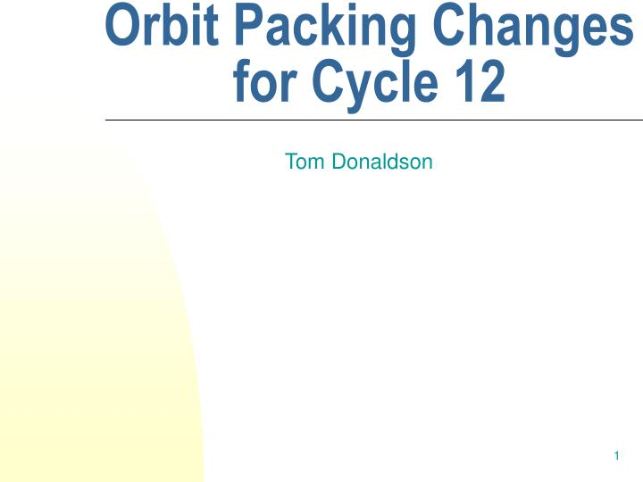 orbit packing changes for cycle 12 n.