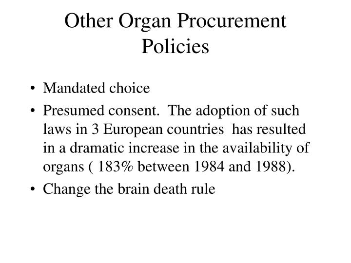 presumed consent Since the eurotransplant organization was founded, all member countries have installed donation- and organ transplant legislation presumed consent.