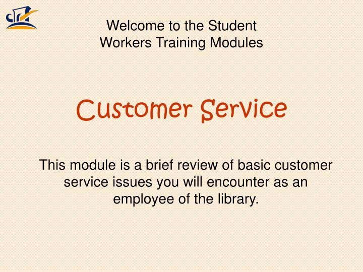 welcome to the student workers training modules