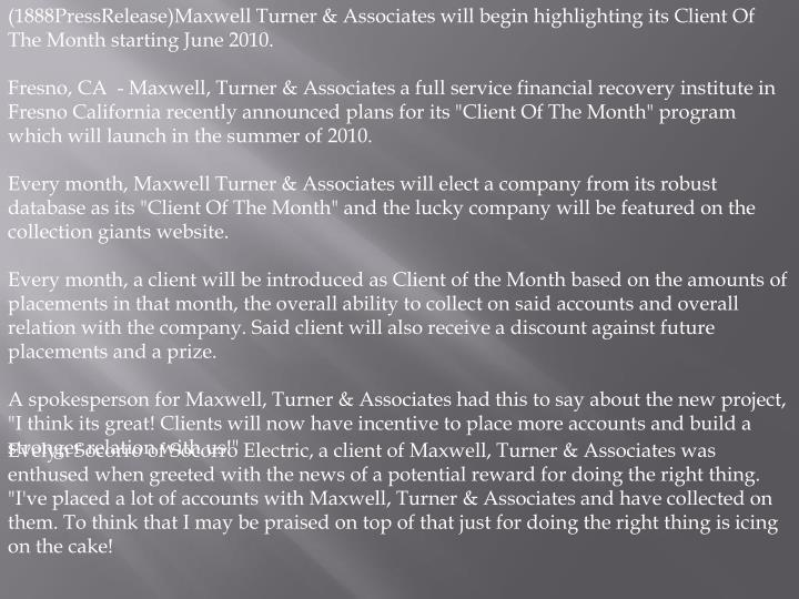 (1888PressRelease)Maxwell Turner & Associates will begin highlighting its Client Of The Month starti...