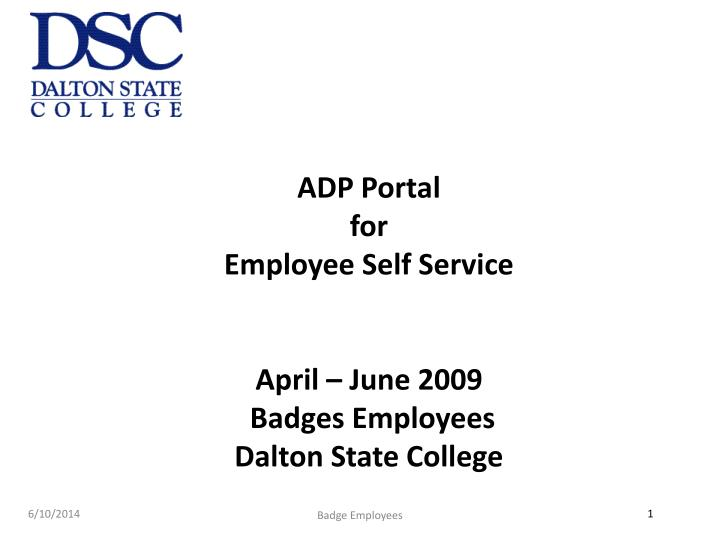 adp portal for employee self service april june 2009 badges employees dalton state college n.