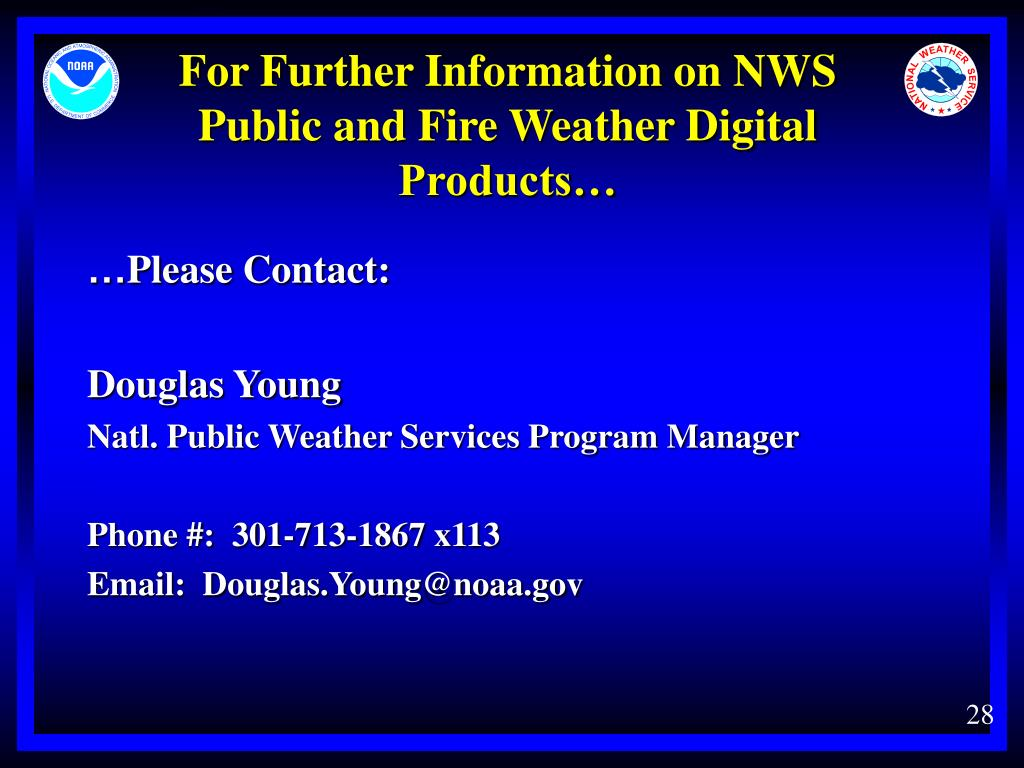For Further Information on NWS Public and Fire Weather Digital Products…