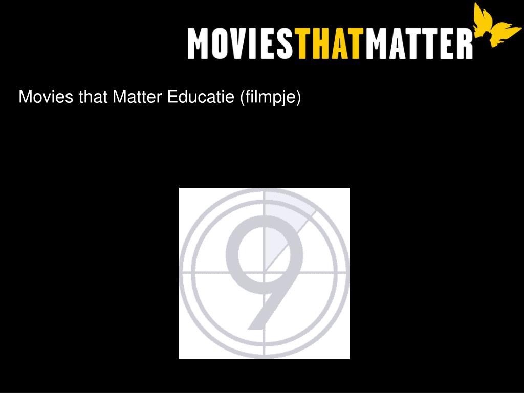 Movies that Matter Educatie (filmpje)