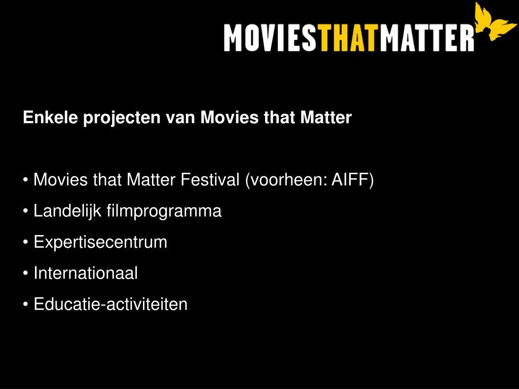 Enkele projecten van Movies that Matter