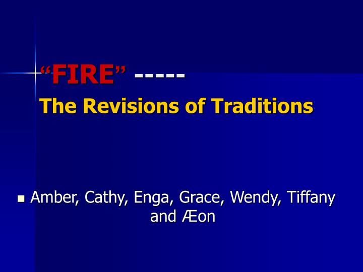 Fire the revisions of traditions