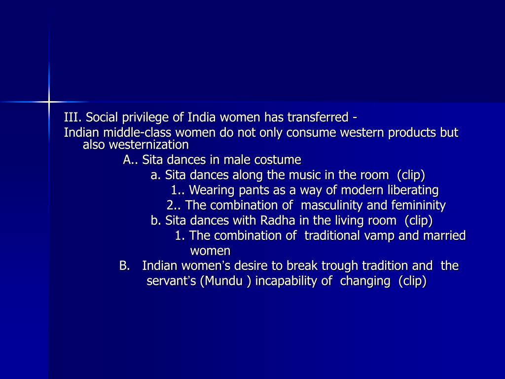 III. Social privilege of India women has transferred -