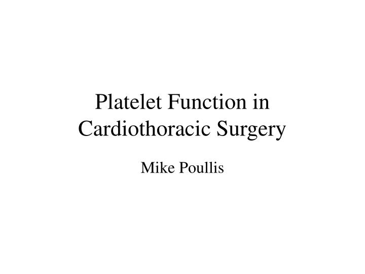 platelet function in cardiothoracic surgery n.