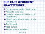 due care prudent practitioner