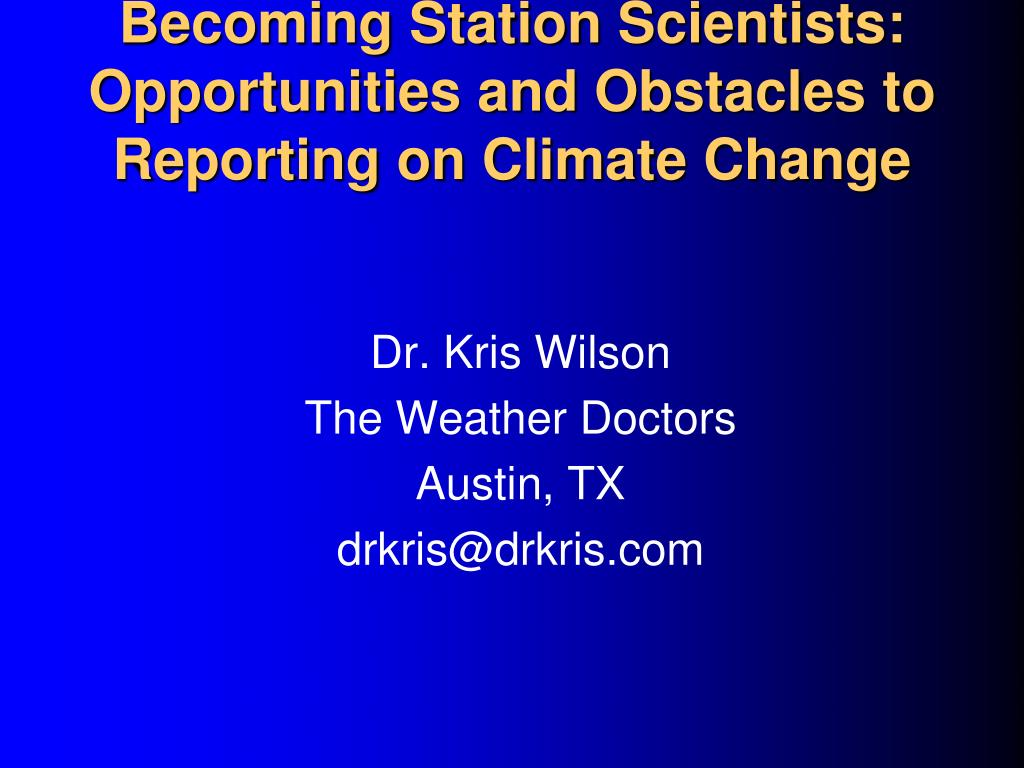 becoming station scientists opportunities and obstacles to reporting on climate change l.