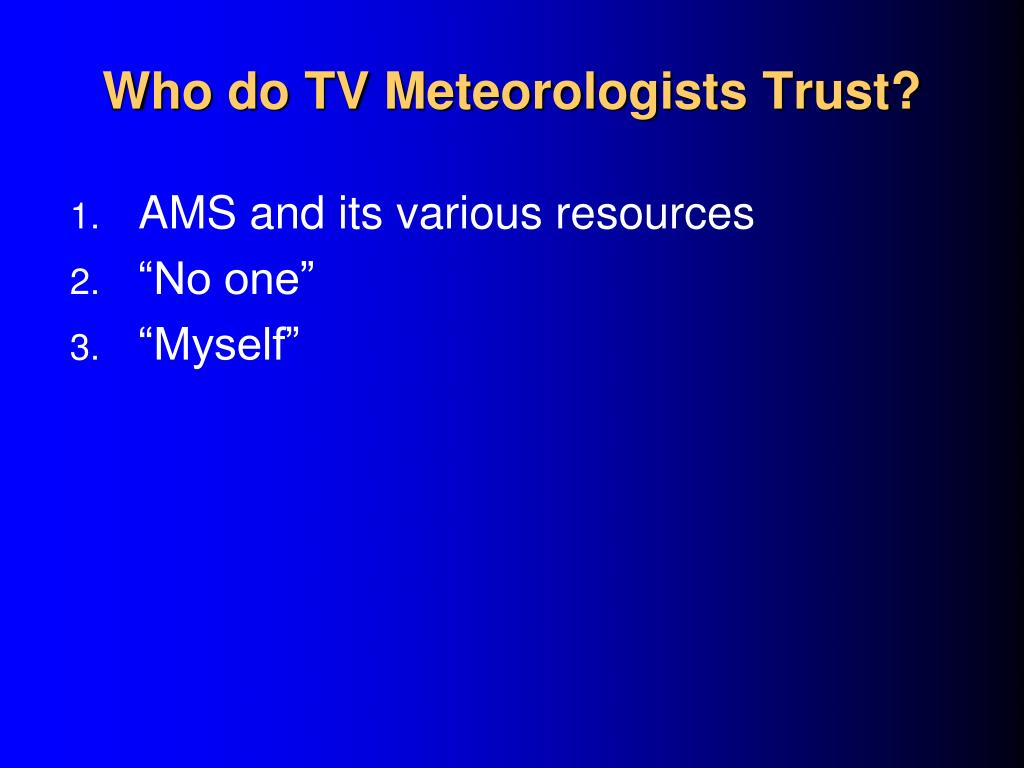 Who do TV Meteorologists Trust?